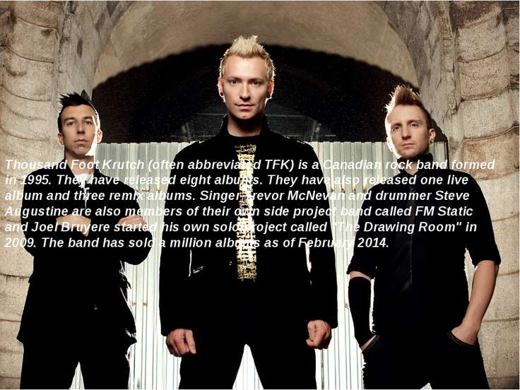 Thousand Foot Krutch (often abbreviated TFK) is a Canadian rock band formed i...