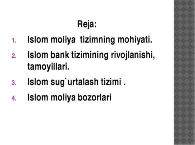 Reja: Islom moliya tizimning mohiyati. Islom bank tizimining rivojlanishi, ta...