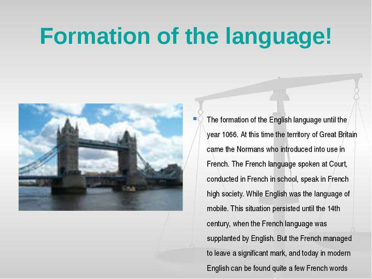 Formation of the language! The formation of the English language until the ye...