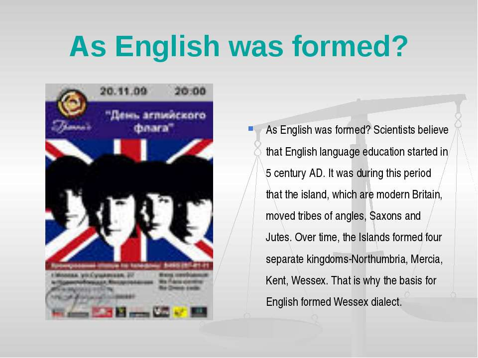 As English was formed? As English was formed? Scientists believe that English...