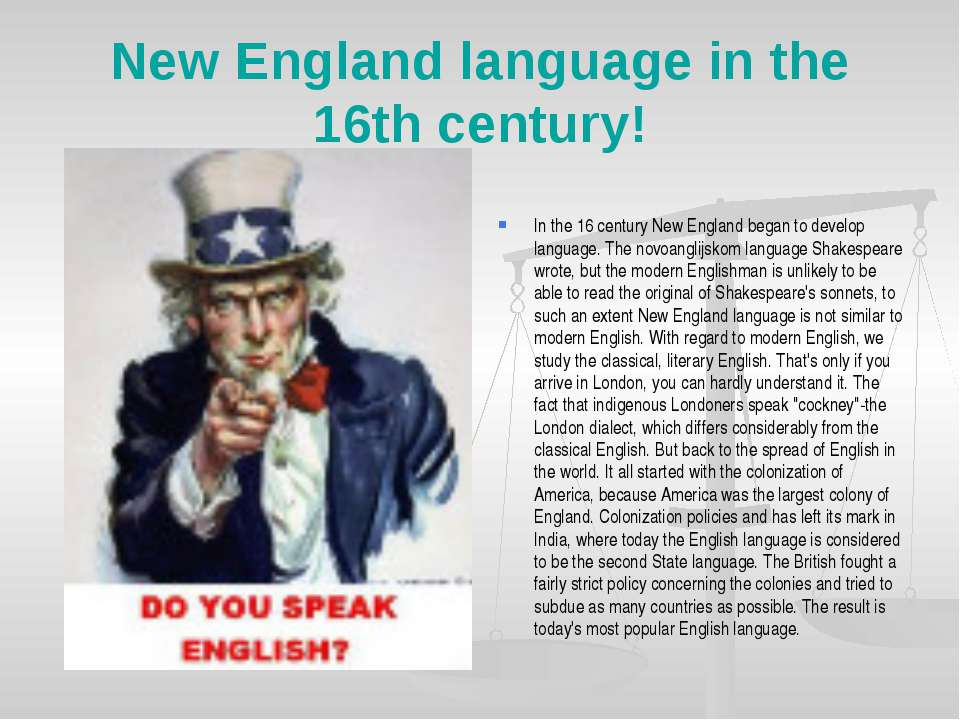 New England language in the 16th century! In the 16 century New England began...
