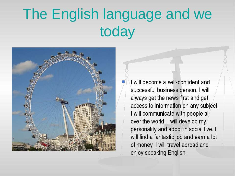 The English language and we today I will become a self-confident and successf...