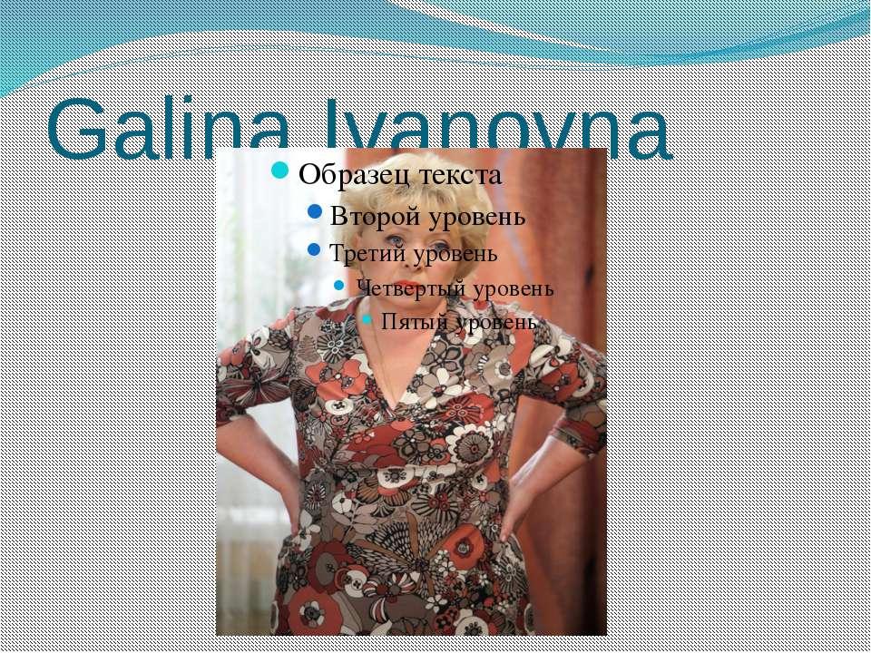 Galina Ivanovna