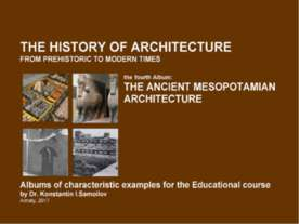 THE ANCIENT MESOPOTAMIAN ARCHITECTURE / The history of Architecture from Preh...