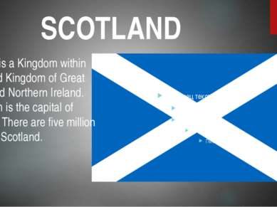 SCOTLAND Scotland is a Kingdom within the United Kingdom of Great Britain and...