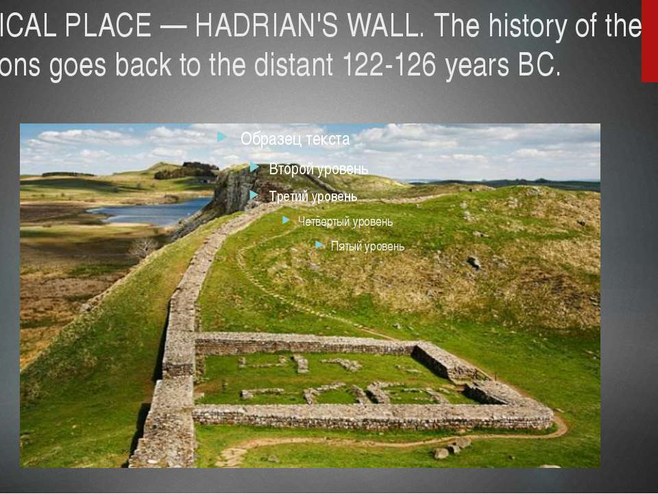 HISTORICAL PLACE — HADRIAN'S WALL. The history of the fortifications goes bac...