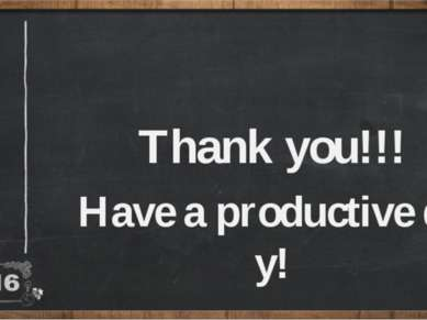 Thank you!!! Have a productive day! Click to edit title
