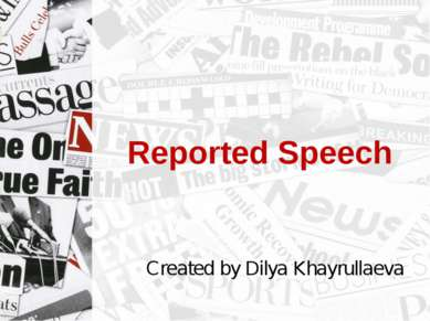 Reported Speech Created by Dilya Khayrullaeva
