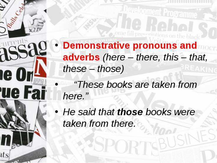 Demonstrative pronouns and adverbs (here – there, this – that, these – those)...