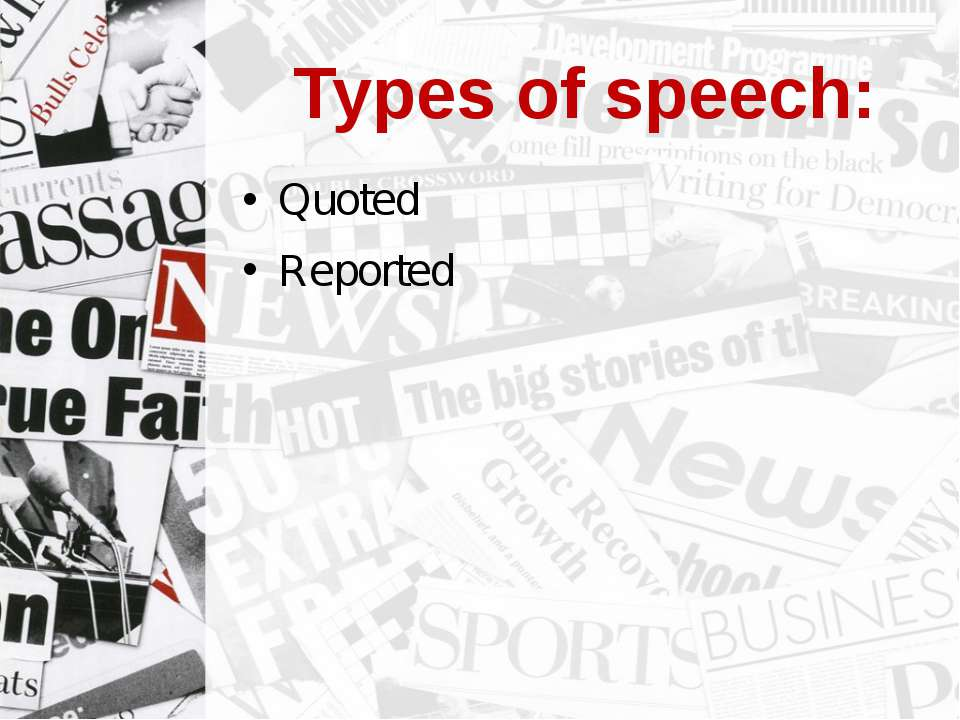 Types of speech: Quoted Reported