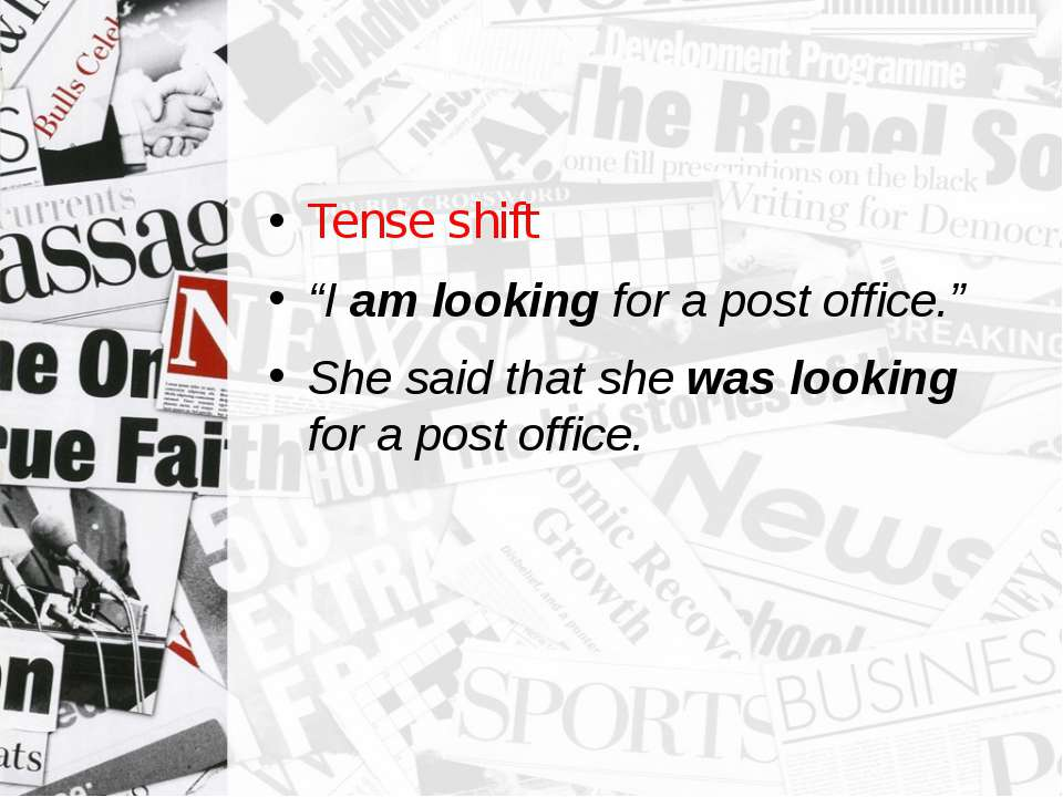 "Tense shift ""I am looking for a post office."" She said that she was looking f..."