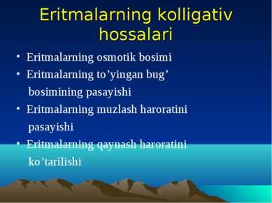 Eritmalarning kolligativ hossalari Eritmalarning osmotik bosimi Eritmalarning...
