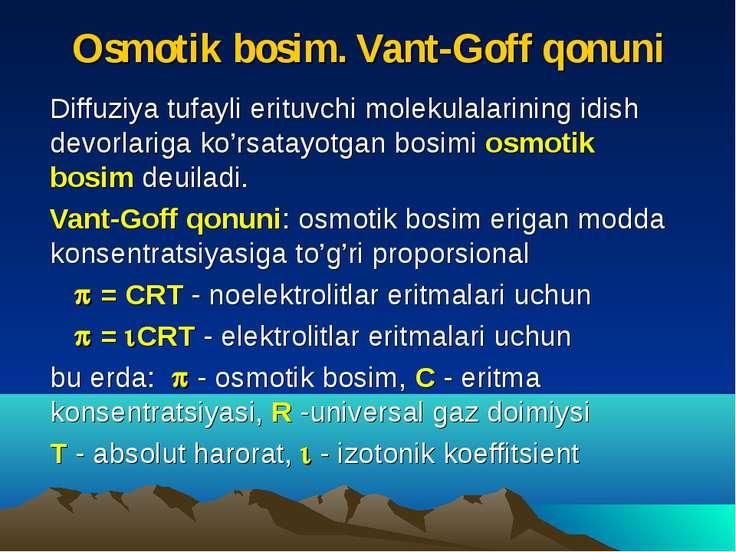 Osmotik bosim. Vant-Goff qonuni Diffuziya tufayli erituvchi molekulalarining ...