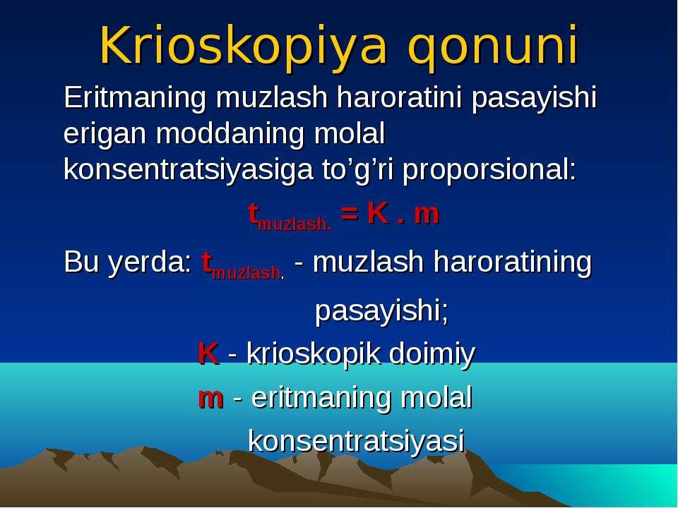 Krioskopiya qonuni Eritmaning muzlash haroratini pasayishi erigan moddaning m...