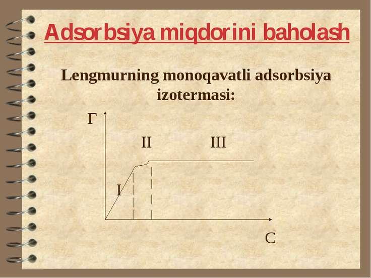 Adsorbsiya miqdorini baholash Lengmurning monoqavatli adsorbsiya izotermasi: ...