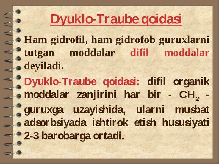 Dyuklo-Traube qoidasi Ham gidrofil, ham gidrofob guruxlarni tutgan moddalar d...