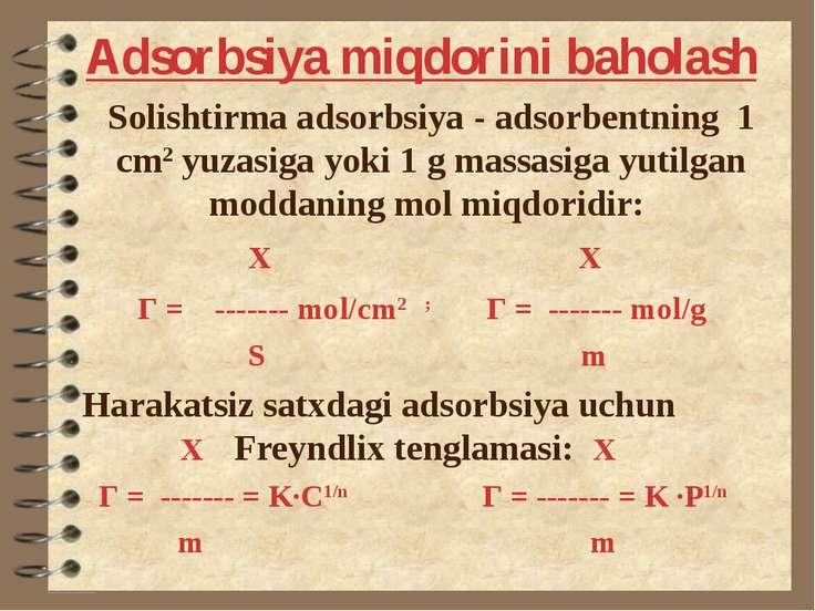 Adsorbsiya miqdorini baholash Solishtirma adsorbsiya - adsorbentning 1 cm2 yu...