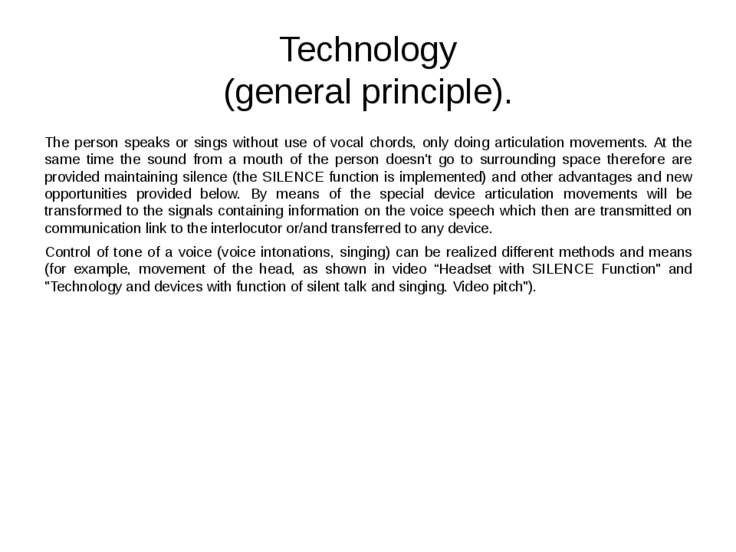 Technology (general principle). The person speaks or sings without use of voc...
