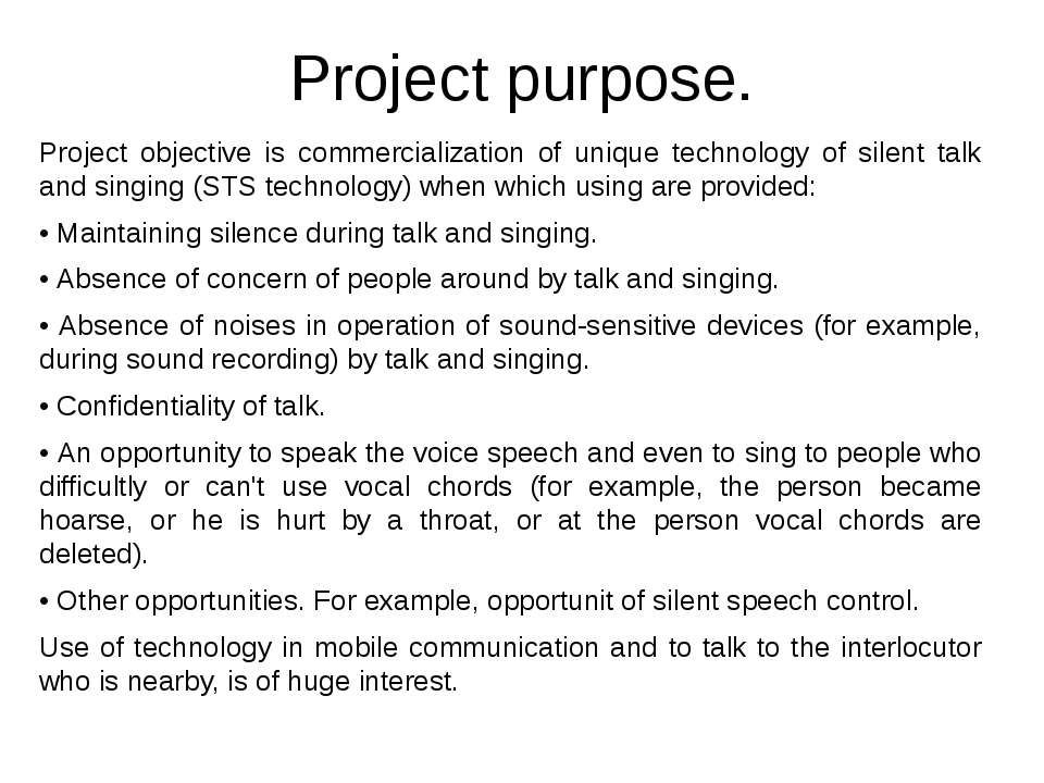 Project purpose. Project objective is commercialization of unique technology ...