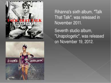 "Rihanna's sixth album, ""Talk That Talk"", was released in November 2011. Seven..."