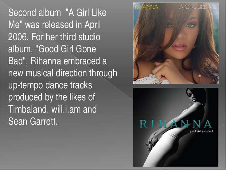 "Second album ""A Girl Like Me"" was released in April 2006. For her third studi..."