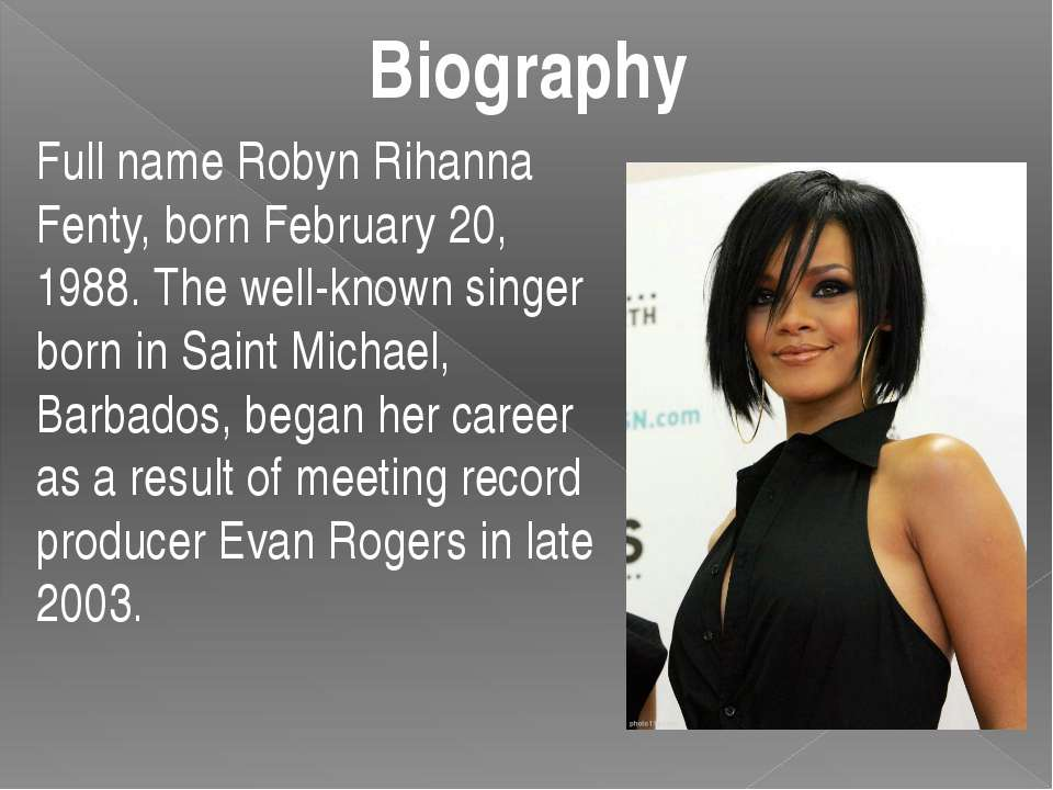 Full name Robyn Rihanna Fenty, born February 20, 1988. The well-known singer ...