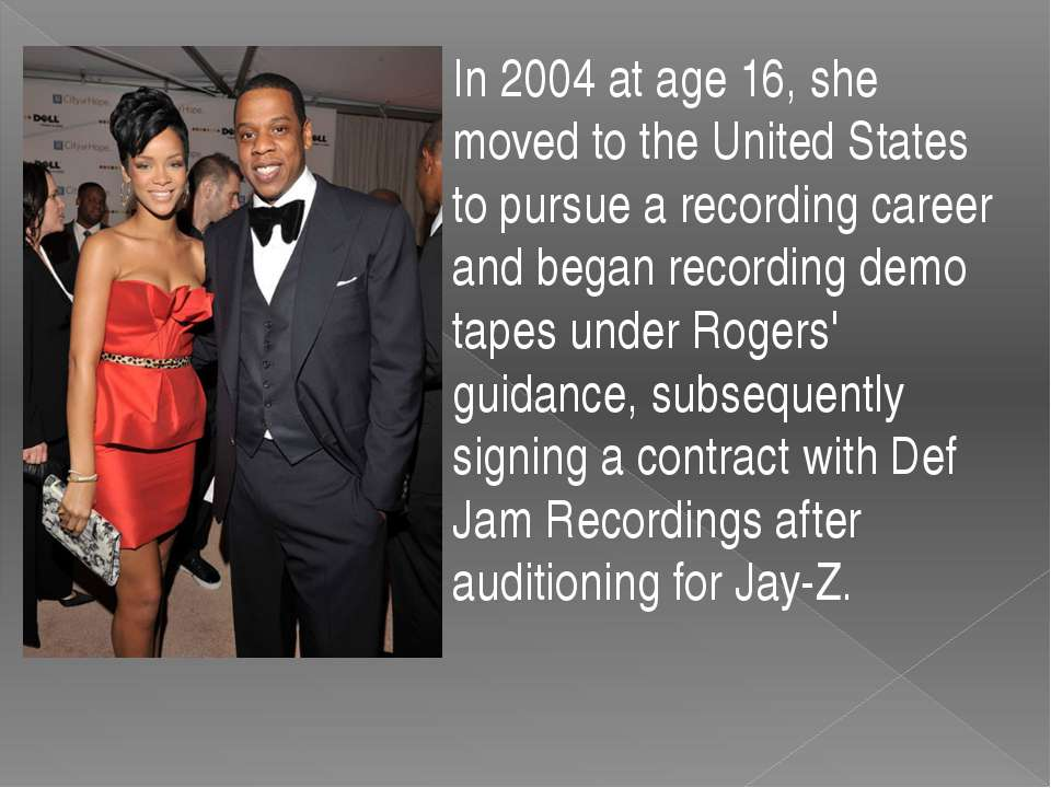 In 2004 at age 16, she moved to the United States to pursue a recording caree...