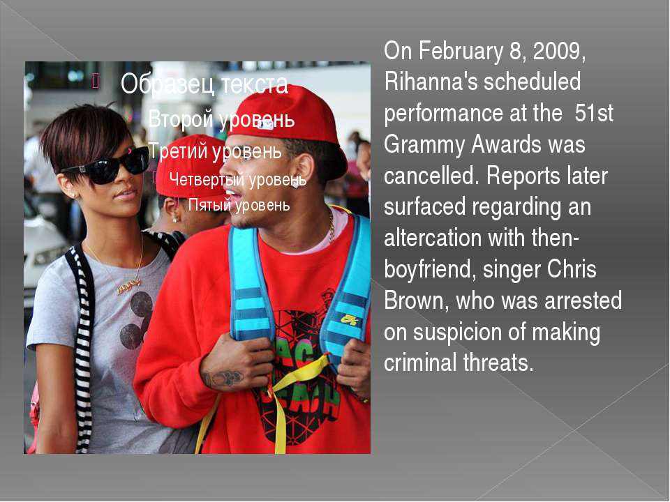 On February 8, 2009, Rihanna's scheduled performance at the 51st Grammy Award...