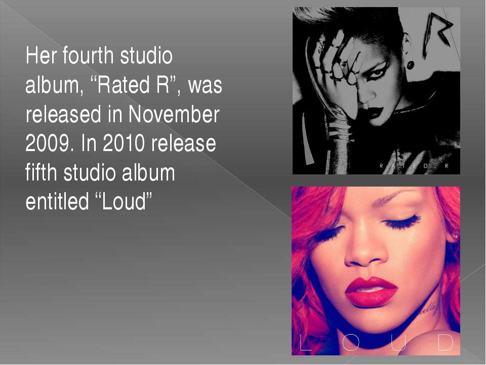 "Her fourth studio album, ""Rated R"", was released in November 2009. In 2010 re..."