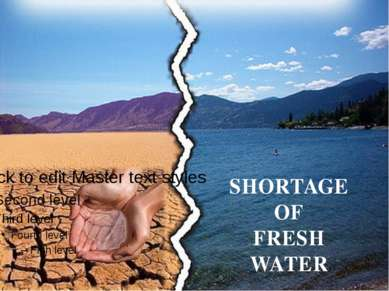 SHORTAGE OF FRESH WATER
