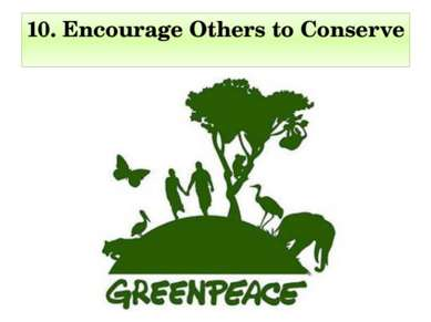 10. Encourage Others to Conserve