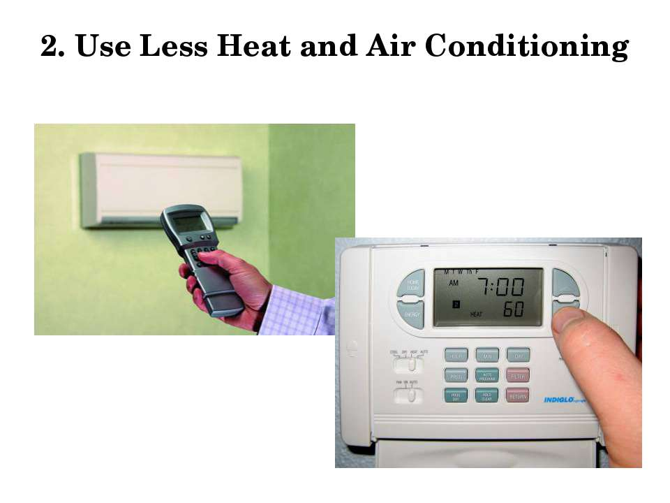 2. Use Less Heat and Air Conditioning