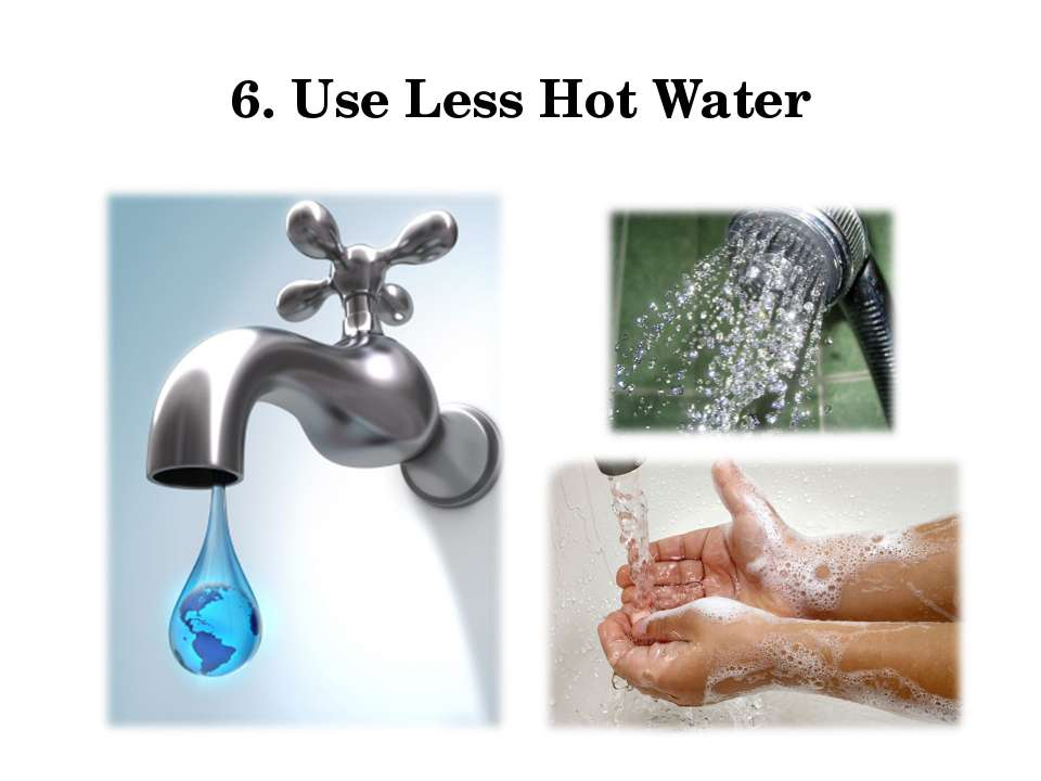 6. Use Less Hot Water