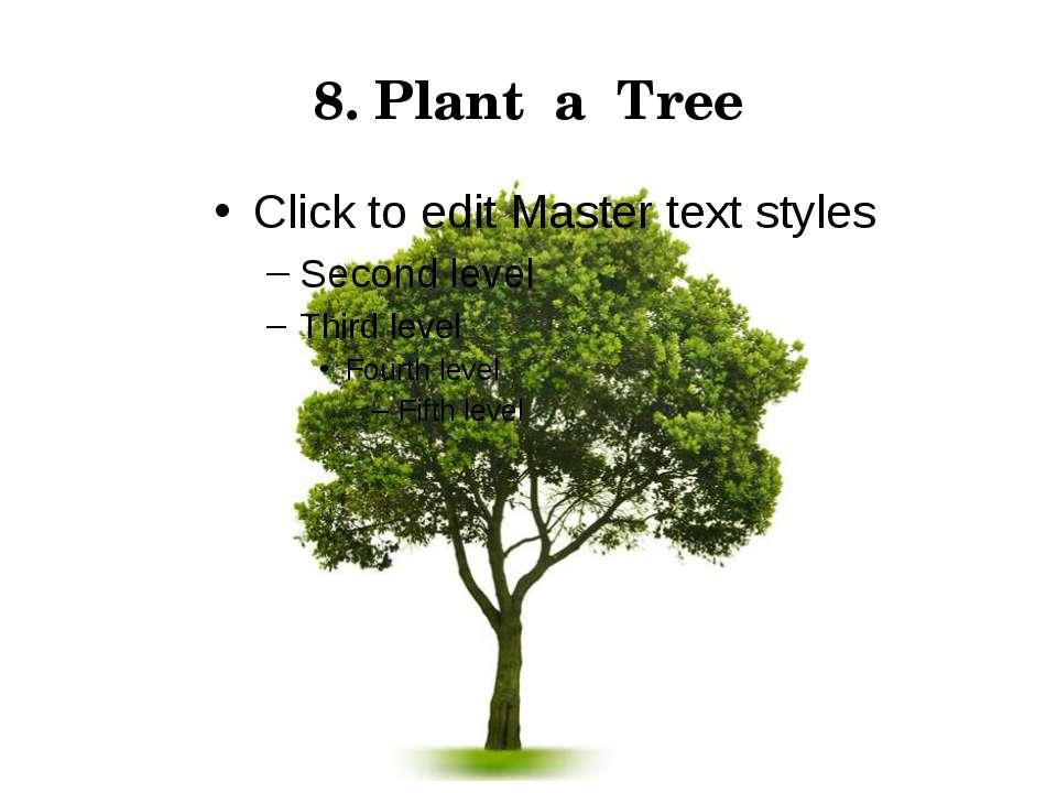 8. Plant a Tree