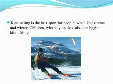 Kite -skiing is the best sport for people, who like extreme and winter. Child...