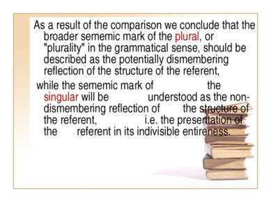 As a result of the comparison we conclude that the broader sememic mark of th...