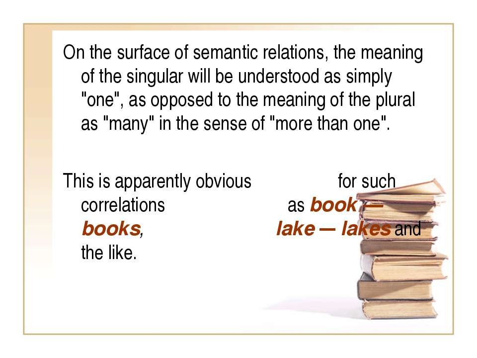 On the surface of semantic relations, the meaning of the singular will be und...