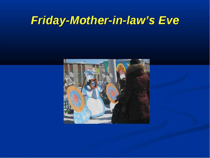 Friday-Mother-in-law's Eve