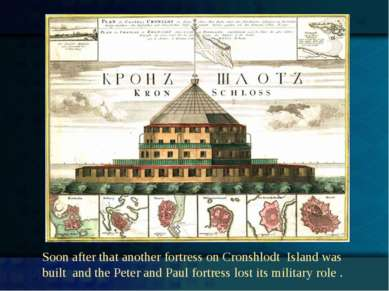 Soon after that another fortress on Cronshlodt Island was built and the Peter...