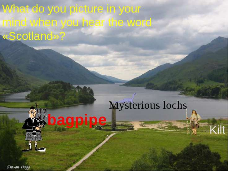 What do you picture in your mind when you hear the word «Scotland»? Kilt Myst...