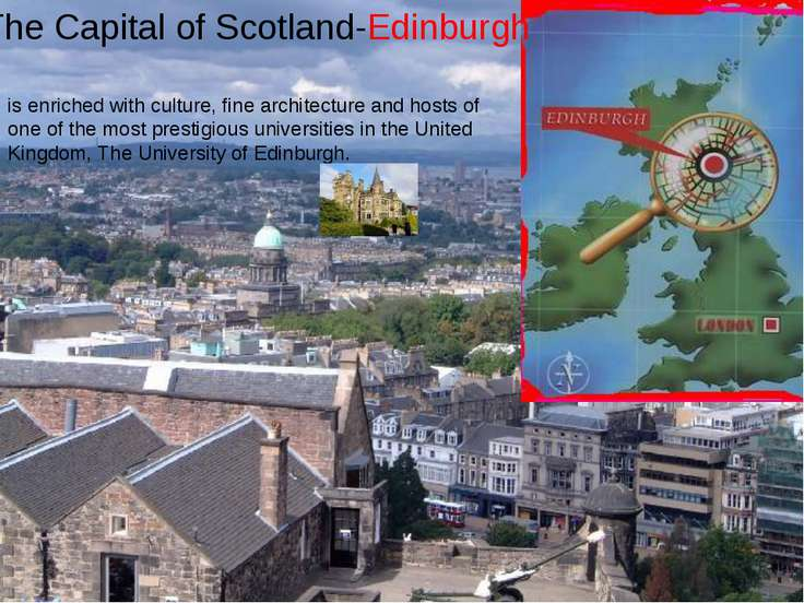 The Capital of Scotland-Edinburgh is enriched with culture, fine architecture...