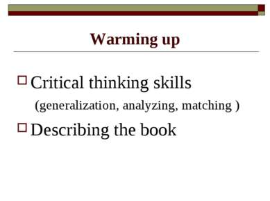 Warming up Critical thinking skills (generalization, analyzing, matching ) De...