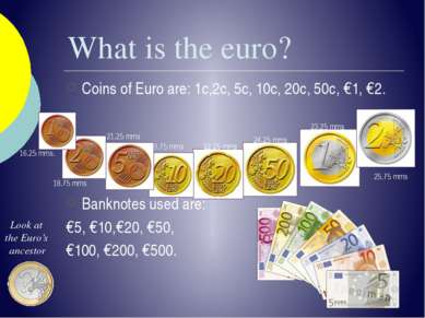 What is the euro? Coins of Euro are: 1c,2c, 5c, 10c, 20c,&nbsp...