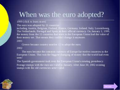 When was the euro adopted? 1999 (click to learn more) The euro was adopted by...