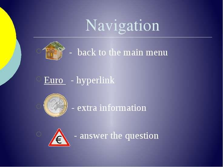 Navigation - back to the main menu Euro - hyperlink - extra information - ans...
