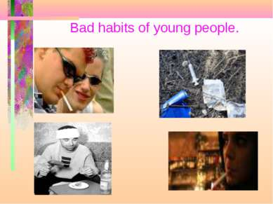 Bad habits of young people.