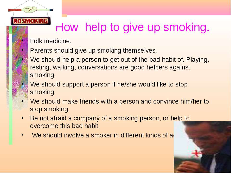How help to give up smoking. Folk medicine. Parents should give up smoking th...