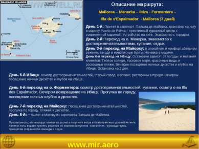 www.mir.aero Описание маршрута: Mallorca – Menorka – Ibiza - Formentera – Ill...