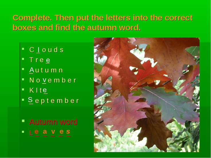 Complete. Then put the letters into the correct boxes and find the autumn wor...