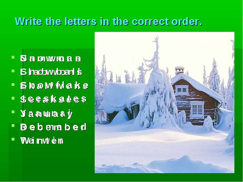 Write the letters in the correct order. N a m w o n s L l a b w o n s E k a l...